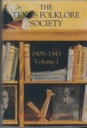 Image for Texas Folklore Society, Volume I: 1909 To 1943