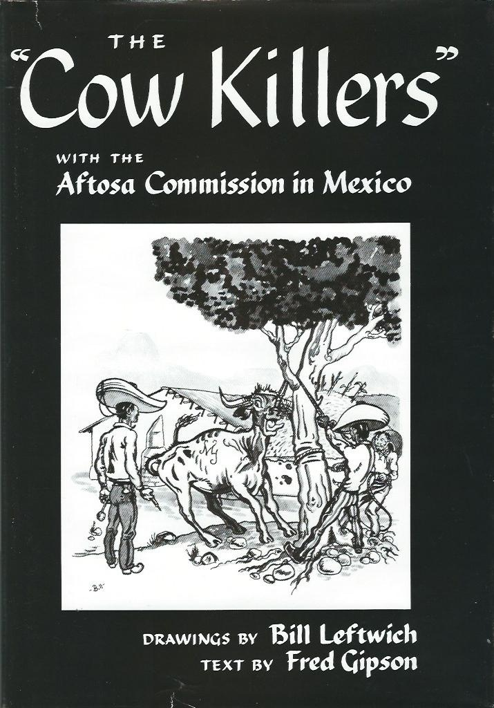 "Image for ""The Cow Killers"" With the Aftosa Commission in Mexico"