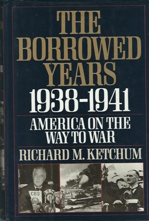 Image for The Borrowed Years  1938-1941 America On The Way To War