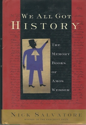 Image for We All Got History : The Memory Books of Amos Webber