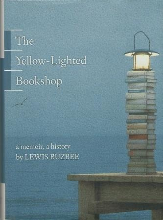 Image for The Yellow-Lighted Bookshop  A Memoir, a History