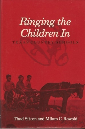 Image for Ringing The Children In,  Texas Country Schools