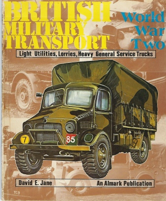 Image for British Military Transport  Light Utilities, Lorries, Heavy General Service Trucks