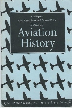 Image for A Catalogue Of Old, Used, Rare And Out-of-print Books On Aviation History #471