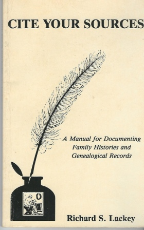 Image for Cite Your Sources A Manual for Documenting Family Histories and Genealogical Records