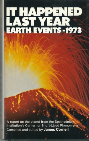 Image for It Happened Last Year! Earth Events - 1973 A Report on the Planet for 1973 from the Smithsonian Institution's Center for Short-Lived Phenomena