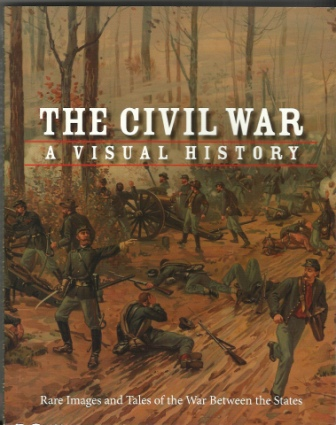 Image for The Civil War, A Visual History