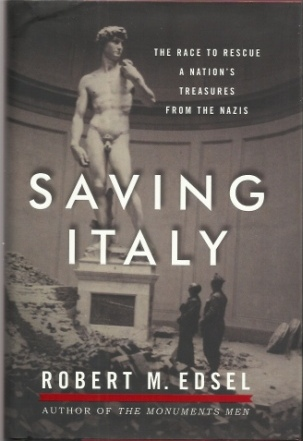 Image for Saving Italy  The Race to Rescue a Nation's Treasures from the Nazis
