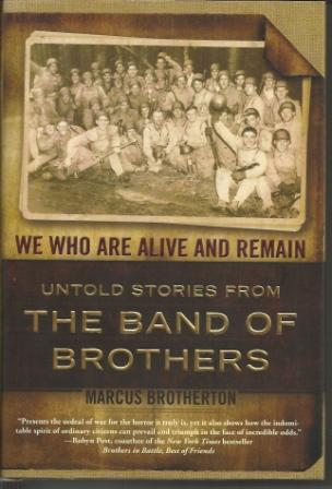 Image for We Who Are Alive and Remain  Untold Stories from the Band of Brothers