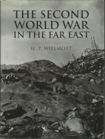 Image for The Second World War In The East   A Multi-Volume History of War and Warfare from Ancient to Modern Times