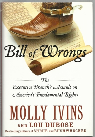 Image for Bill of Wrongs  The Executive Branch's Assault on America's Fundamental Rights