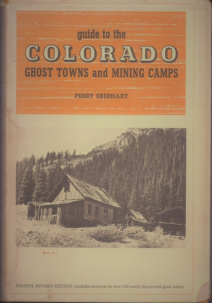 Image for Guide To the Colorado Ghost Towns and Mining Camps