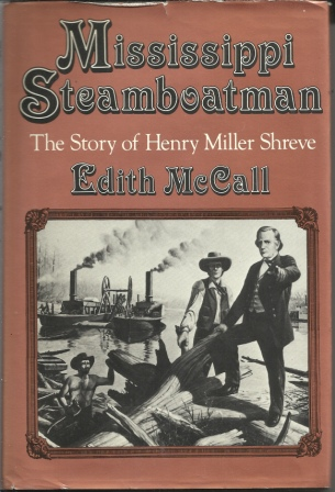 Image for Mississippi Steamboatman, The Story Of Henry Miller Shreve Illustrated with Photographs and Engravings