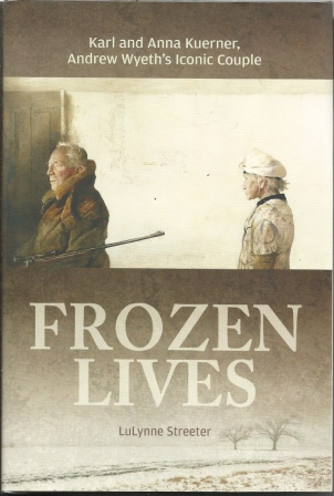 Image for Frozen Lives: Karl And Anna Kuerner, Andrew Wyeth's Iconic Couple