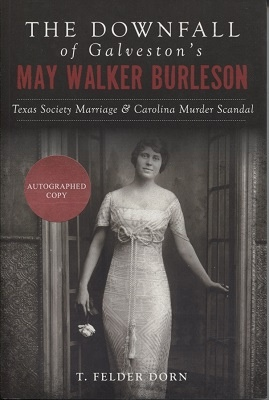 Downfall Of Galveston's May Walker Burleson  Texas Society Marriage & Carolina Murder Scandal