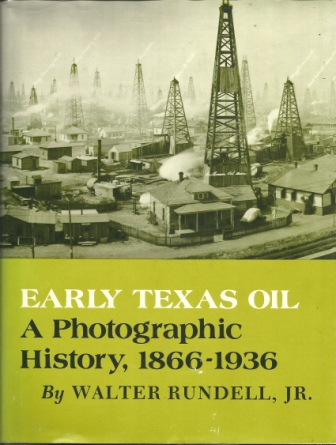 Image for Early Texas Oil  A Photographic History, 1866-1936