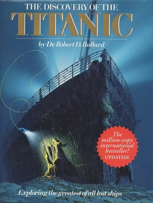 Image for The Discovery Of The Titanic Exploring the Greatest of all Lost Ships