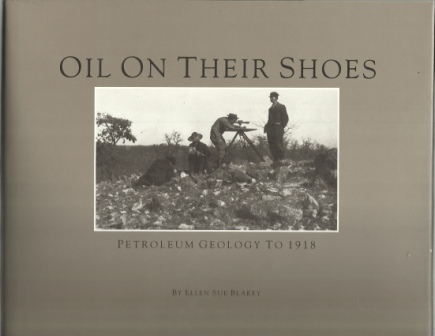 Image for Oil On Their Shoes  Petroleum Geology to 1918