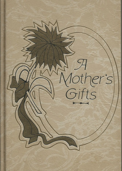 Image for A Mother's Gifts A Book of Praise and Inspiration