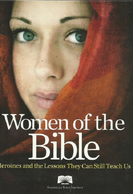 Image for Women Of The Bible Heroines and the Lessons They Can Still Teach Us