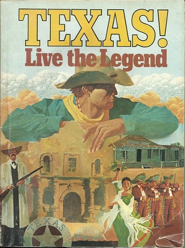 Image for Texas! Live The Legend Other States Were Carved or Born, Texas Grew from Hide and Horn