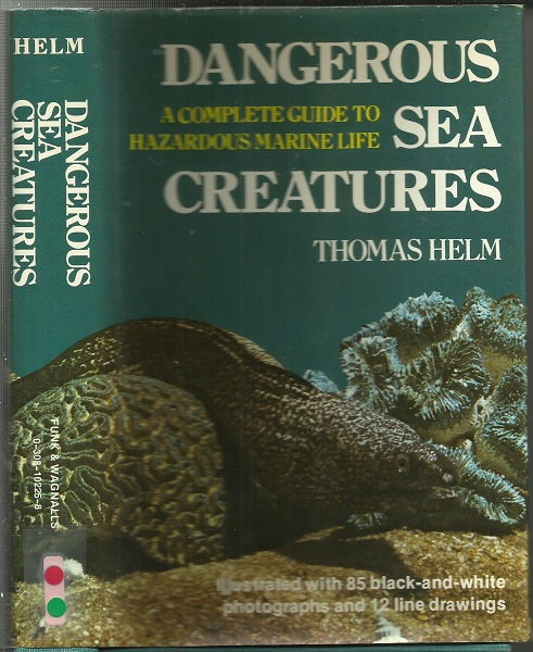 Image for Dangerous Sea Creatures  A Complete Guide to Hazardous Marine Life