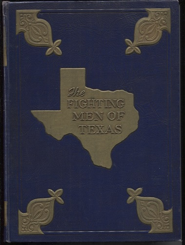 Image for The Fighting Men Of Texas, A History Of The Second World War In 5 Volumes A Memorial, a Remembrance, an Appreciation