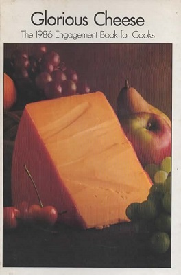Image for Glorious Cheese, 1986 Engagement Book of Cooks