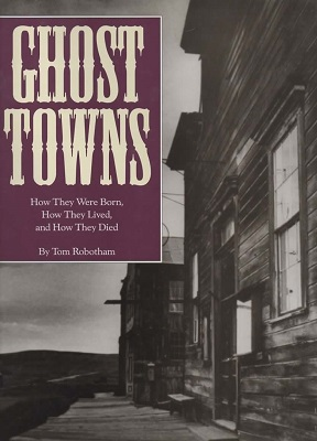 Image for Ghost Towns How They Were Born, How They Lived, and How They Died