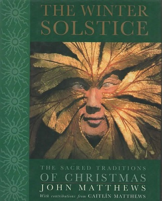 Image for The Winter Solstice The Sacred Traditions of Christmas by John Matthews