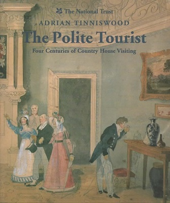 Image for The Polite Tourist Four Centuries of Country House Visiting