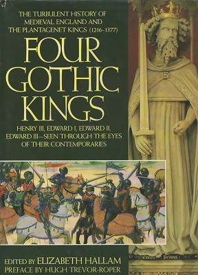 Image for Four Gothic Kings The Turbulent History of Medieval England and the Plantagenet Kings