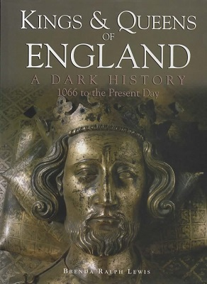 Image for Kings & Queens of England, a Dark History 1066 to Present Day