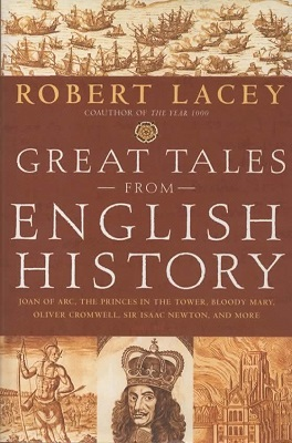 Image for Great Tales from English History Joan of Arc, the Princes in the Tower, Bloody Mary, Oliver Cromwell, Sir Isaac Newton, and More