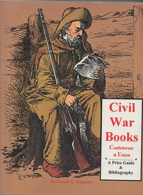 Image for Civil War Books: Confederate & Union Including Historical Archeological to Slavery : a Bibliography & Price Guide