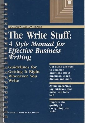 Image for The Write Stuff A Style Manual for Effective Business Writing: Guidelines for Getting it Right Whenever You Write