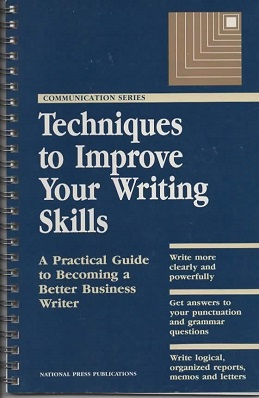 Image for Techniques to Improve Your Writing Skills A Practical Guide to Becoming a Better Business