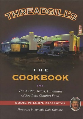 Image for Threadgill's, The Cook Book The Austin, Texas, Landmark of Southern Comfort Food