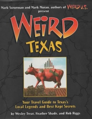 Image for Weird Texas Your Travel Guide to Texas's Local Legends and Best Kept Secrets