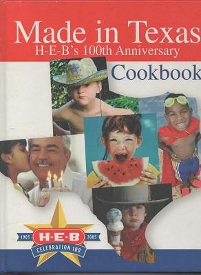Made in Texas; H-E-B's 100Th Anniversary Cookbook