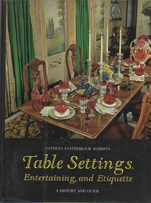 Image for Table Settings, Entertaining And Etiquette, A History And Guide