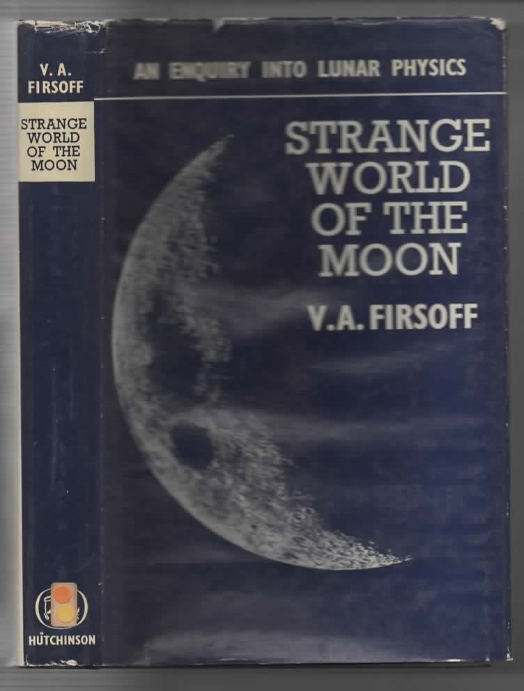 Image for Strange World of the Moon An Enquiry Into Lunar Physics