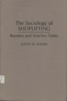 Image for The Sociology of Shoplifting Boosters and Snitches Today