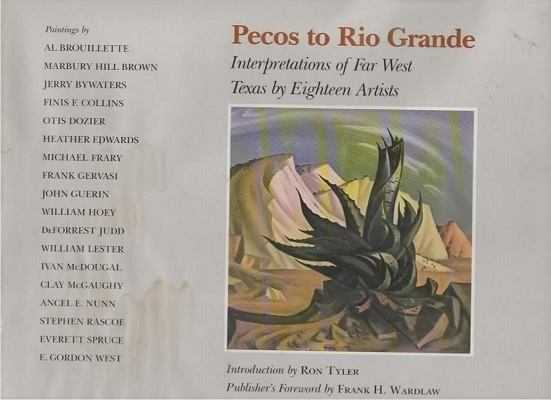 Image for Pecos To Rio Grande Interpretations of Far West Texas by Eighteen Artists