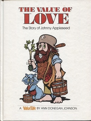 Image for The Value Of Love, The Story Of Johnny Appleseed