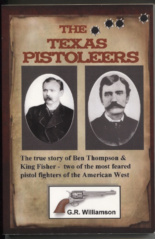 Image for The Texas Pistoleers Ben Thompson and King Fisher