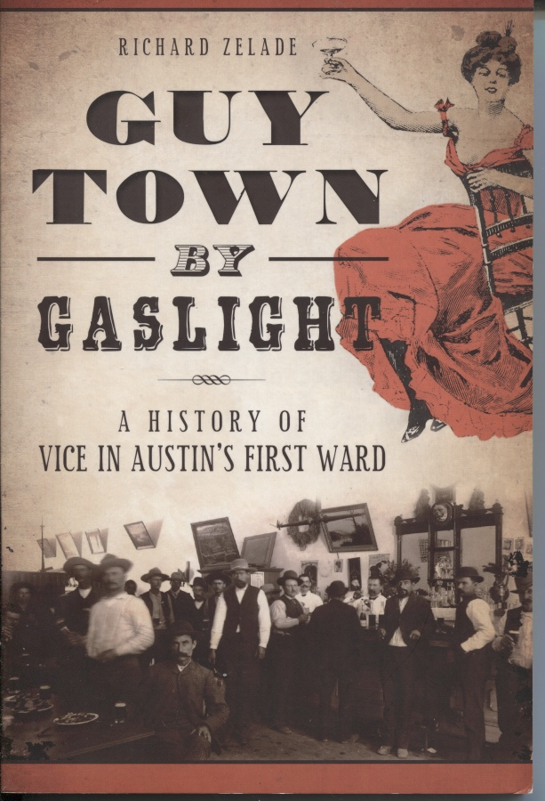 Image for Guy Town By Gaslight A History of Vice in Austin's First Ward