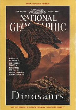 Image for Dinosaurs, National Geographic Vol. 183, No. 1, January 1993 Wide Open Wyoming, Money, Shell Money, Colca Canyon