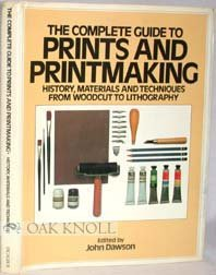 Image for The Complete Guide To Prints And Printmaking