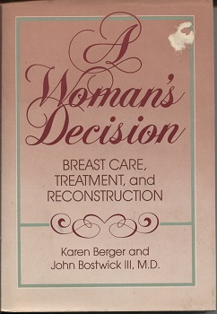 Image for A Woman's Decision Breast Care, Treatment, and Reconstruction